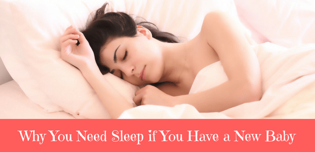 Why you need sleep if you have a new baby
