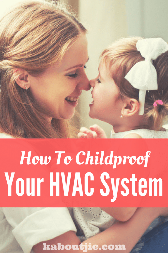 Childproof your HVAC system