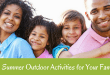 5+ Summer Outdoor Activities for Your Family (#5 is the Most Fun!)
