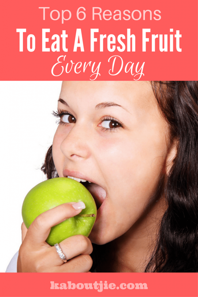 Top 6 reasons to eat a fresh fruit every day pin