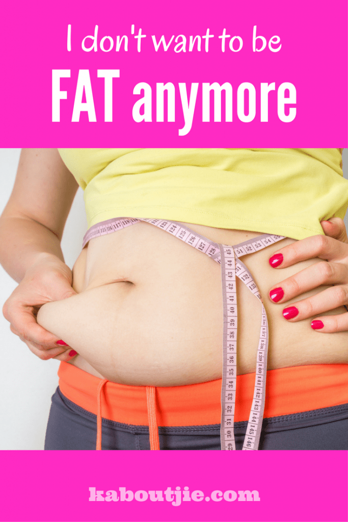 I don't want to be fat anymore pin
