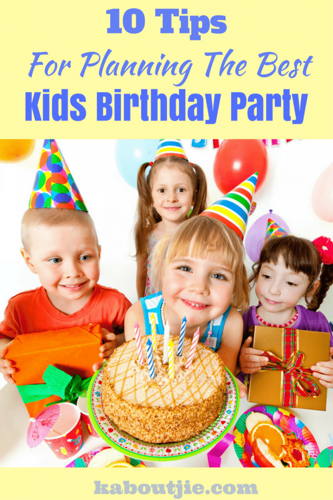 Tips for planning the best kids birthday party