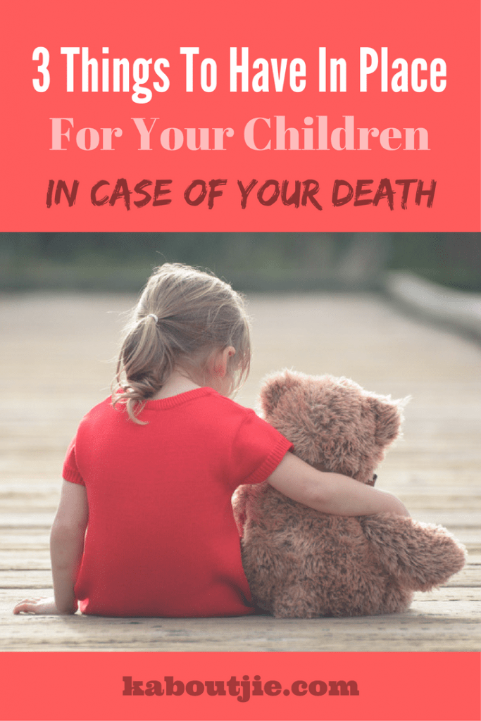 3 things to have in place for your kids when you die
