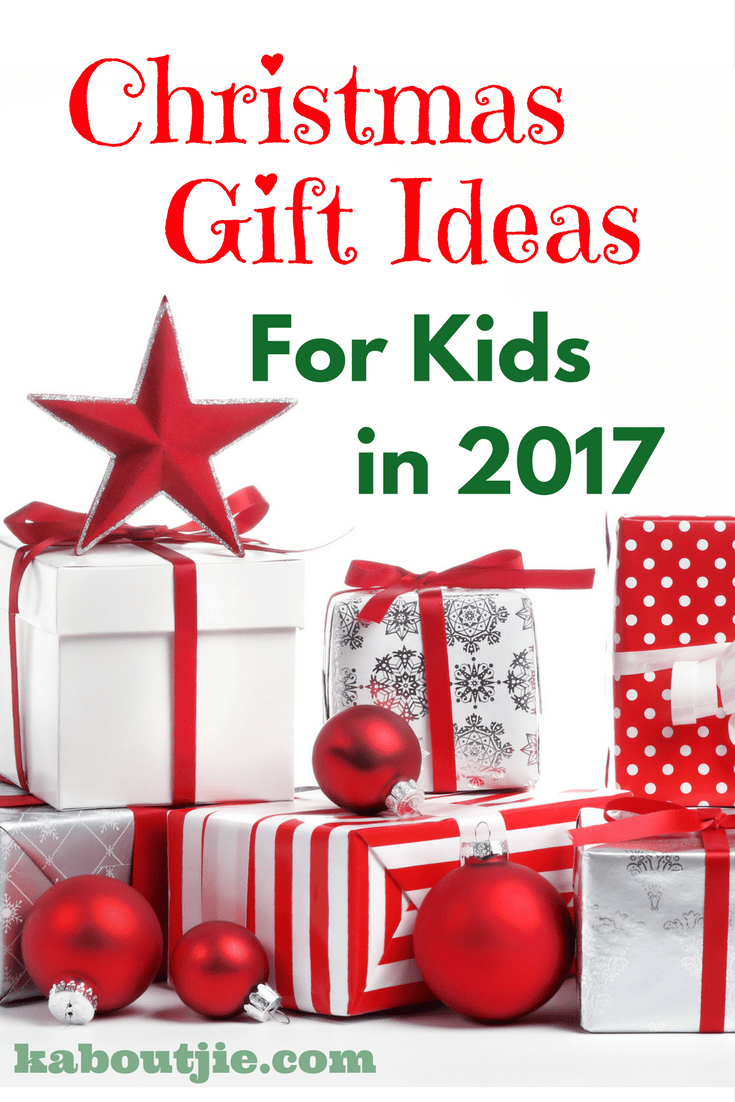 Christmas gift ideas for kids in 2017