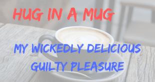 Hug In A Mug - Wickedly Delicious