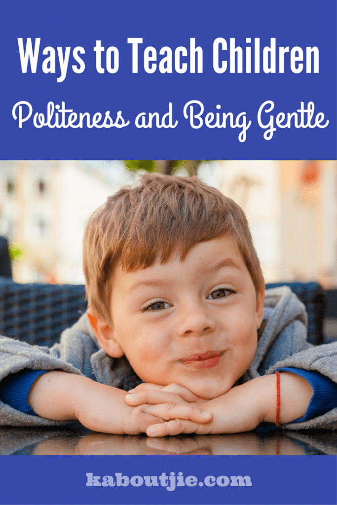 Ways to teach children politeness and being gentle