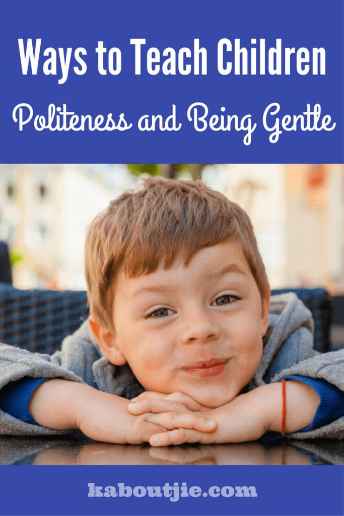 Ways to teach children politeness and being gentle