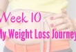 Week 10 My weight loss journey
