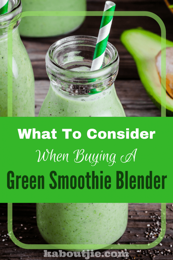 What To Consider When Buying A Green Smoothie Blender