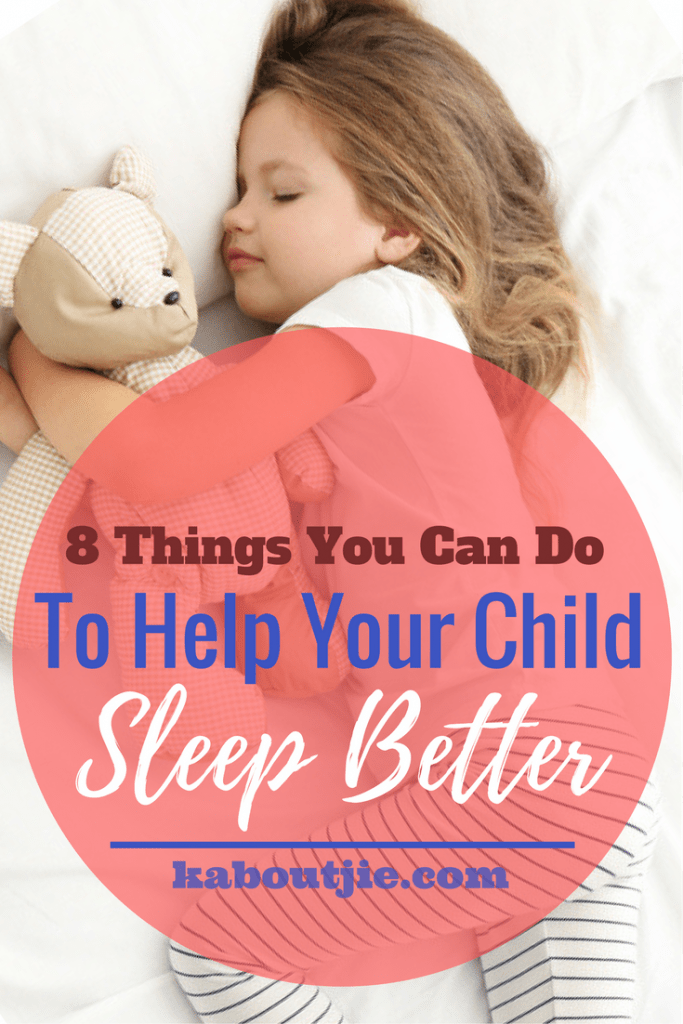 8 Things You Can Do To Help Your Child Sleep Better
