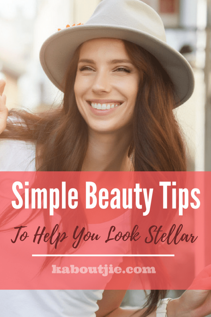 Simple Beauty Tips To Help Your Look Stellar