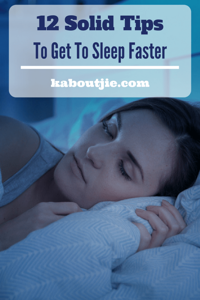 12 Solid Tips To Get To Sleep Faster