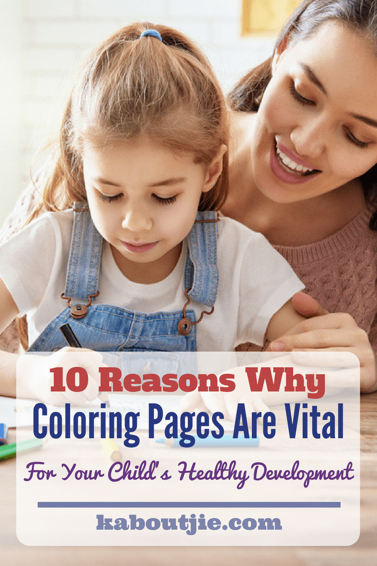 10 Reasons Why Coloring Pages Are Vital For Your Childs Healthy Development