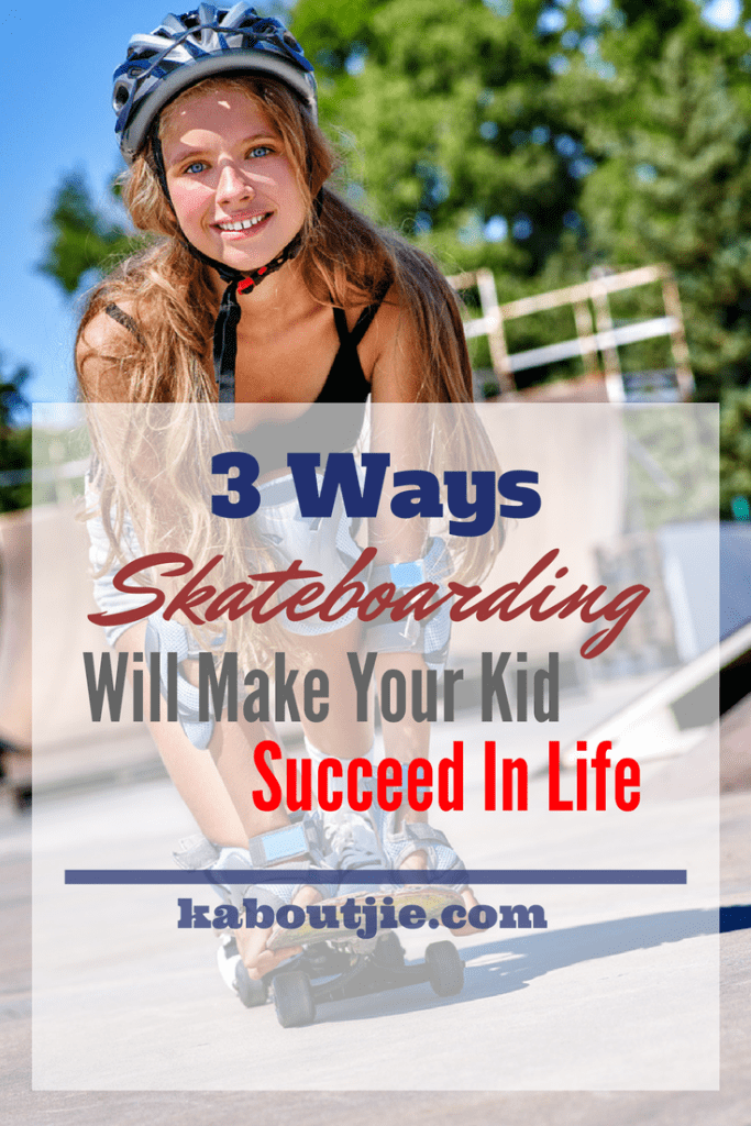 3 Ways Skateboarding Will Make Your Kid Succeed in Life