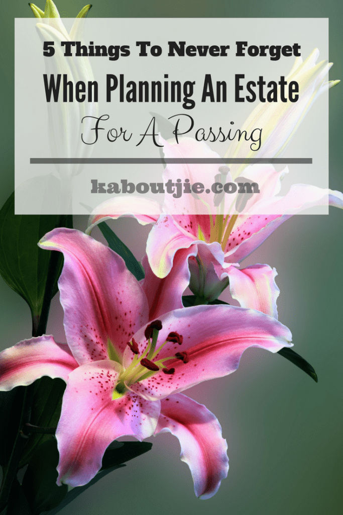 5 Things To Never Forget When Planning An Estate For A Passing
