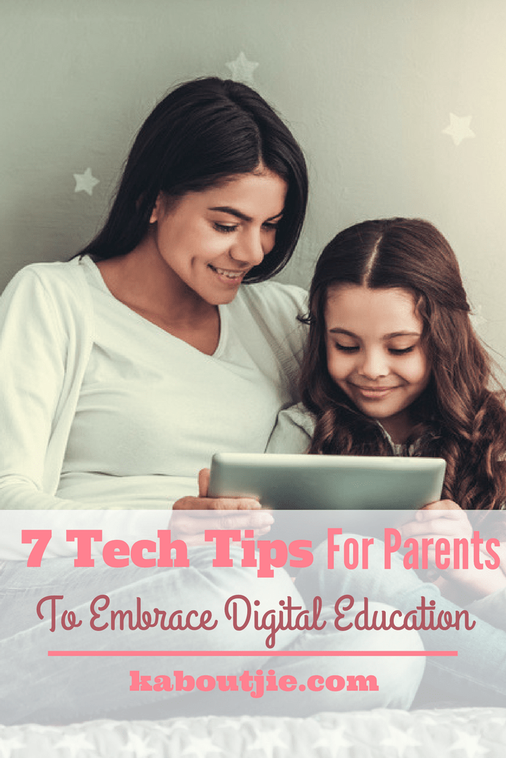 7 Tech Tips For Parents To Embrace Digital Education