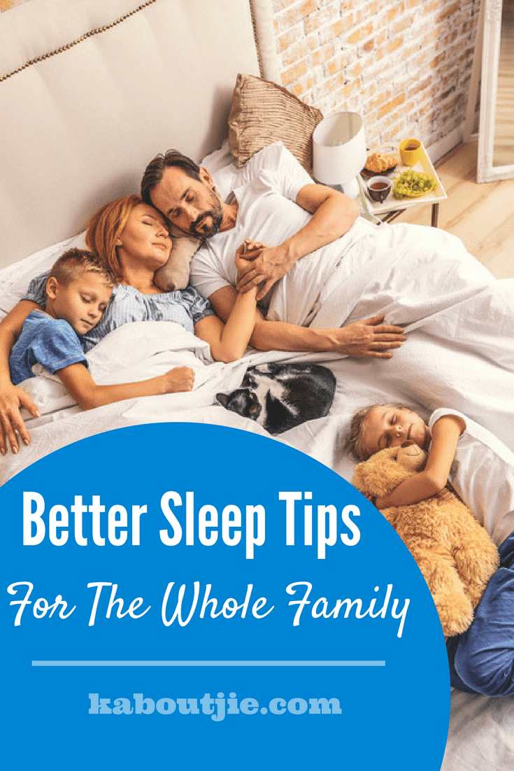 Better Sleep Tips For The Whole Family