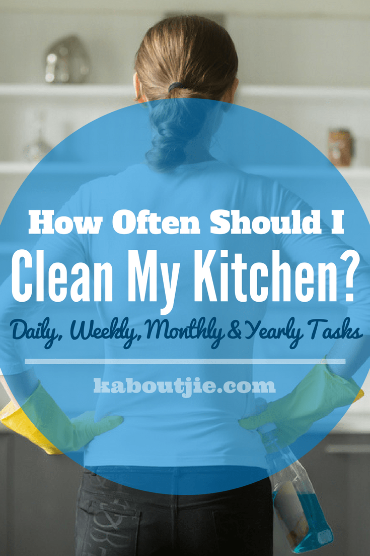 How Often Should I Clean My Kitchen | Kaboutjie
