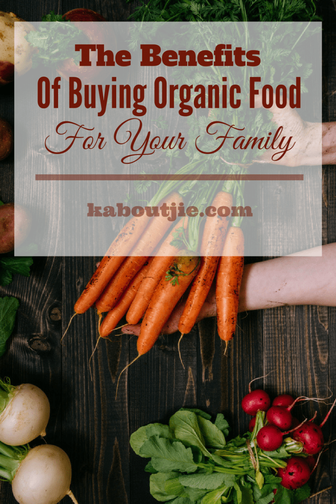 The Benefits of Buying Organic Food For Your Family