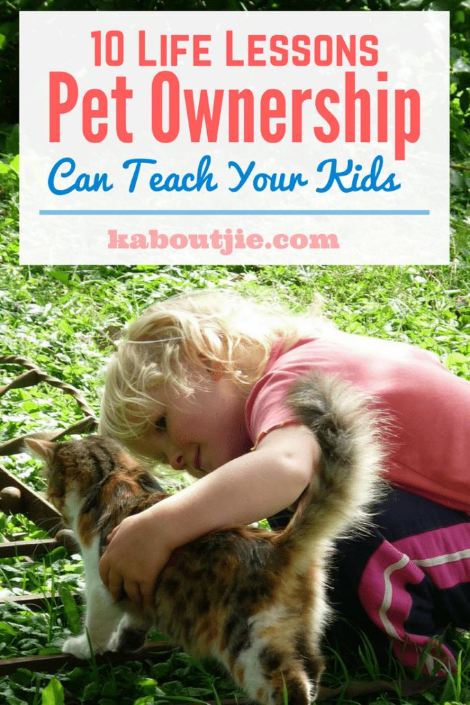10 Life Lessons Pet Ownership Can Teach Your Kids
