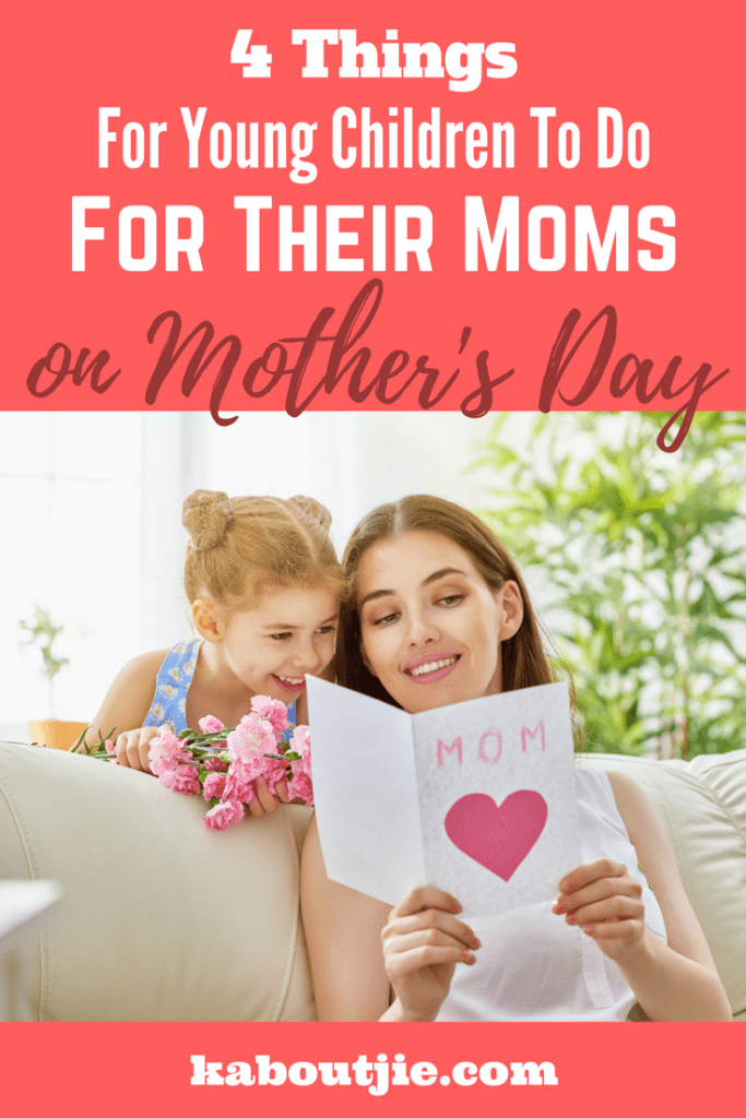 4 Things For Young Children To Do For Their Moms On Mother's Day