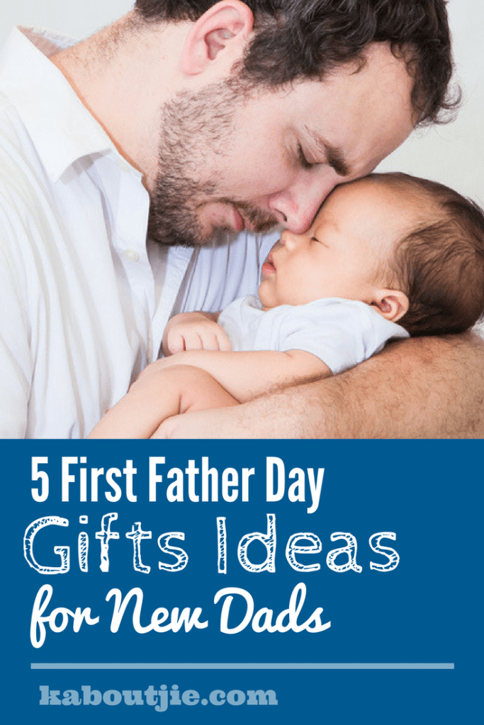 5 First Father Day Gifts Ideas For New Dads