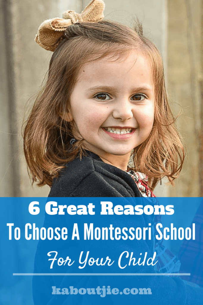 6 Great Reasons To Choose A Montessori School For Your Child