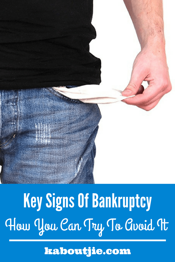 Key Signs Of Bankruptcy & How You Can Try To Avoid It