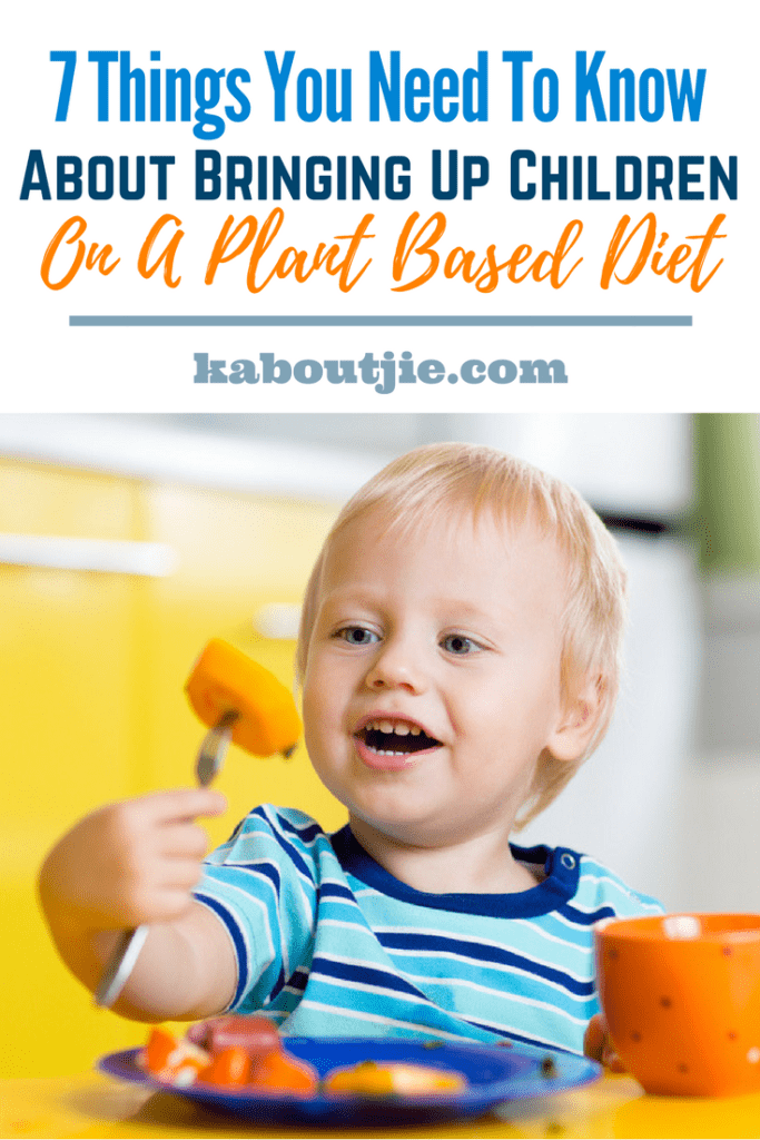 7 Things You Need To Know About Bringing Up Children On A Plant Based Diet