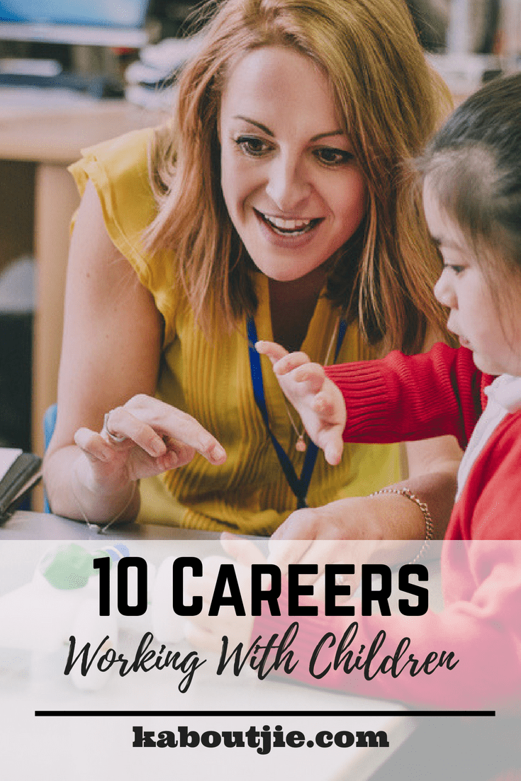 10 Careers Working With Children