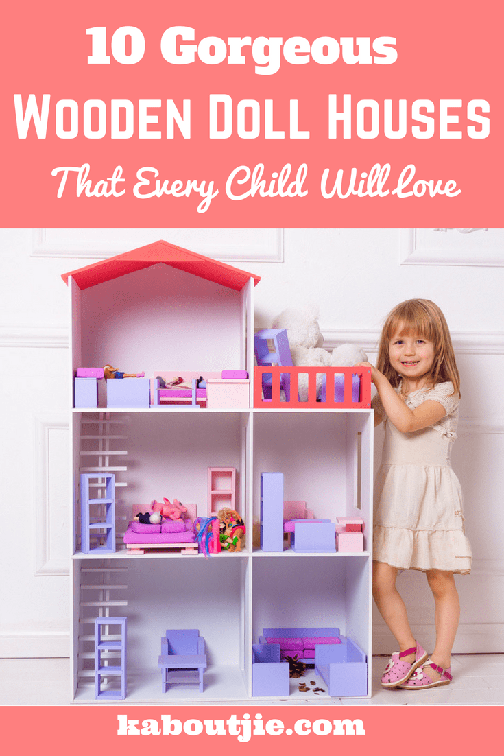 10 Gorgeous Wooden Doll Houses That Every Child Will Love