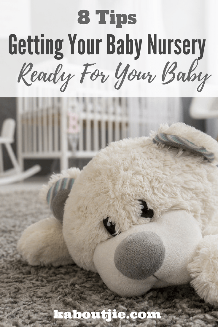 8 Tips For Getting Your Baby Nursery Ready For Your Baby