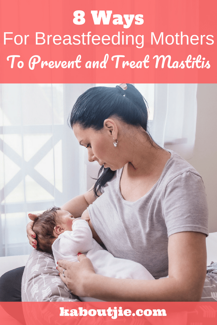 8 Ways For Breastfeeding Mothers To Prevent and Treat Mastitis