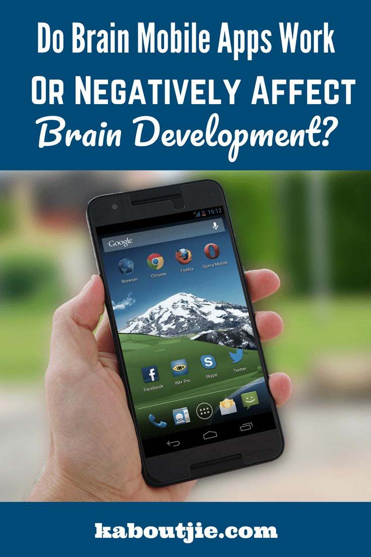 Do Mobile Brain Apps Work Or Negatively Affect Brain Development
