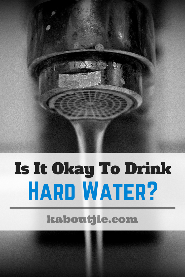 Is It Okay To Drink Hard Water