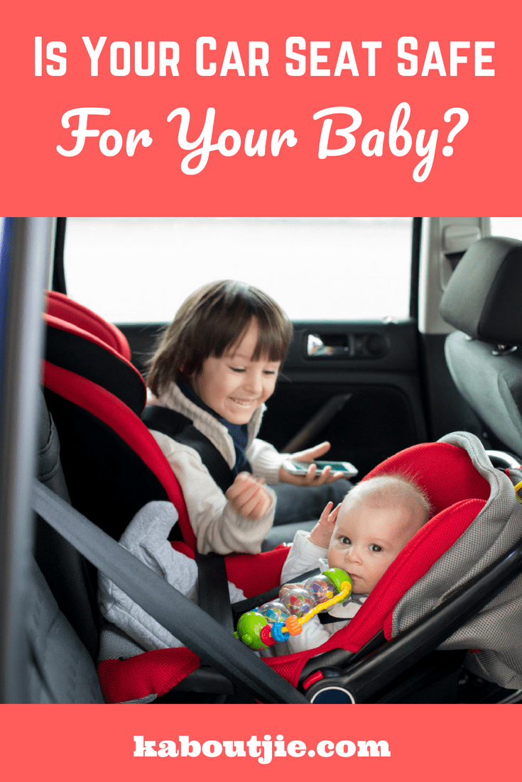 Is Your Car Seat Safe For Your Baby