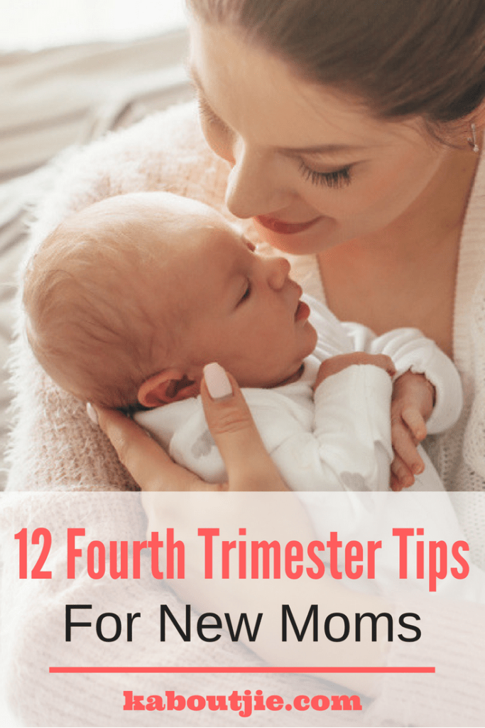 12 Fourth Trimester Tips for New Moms