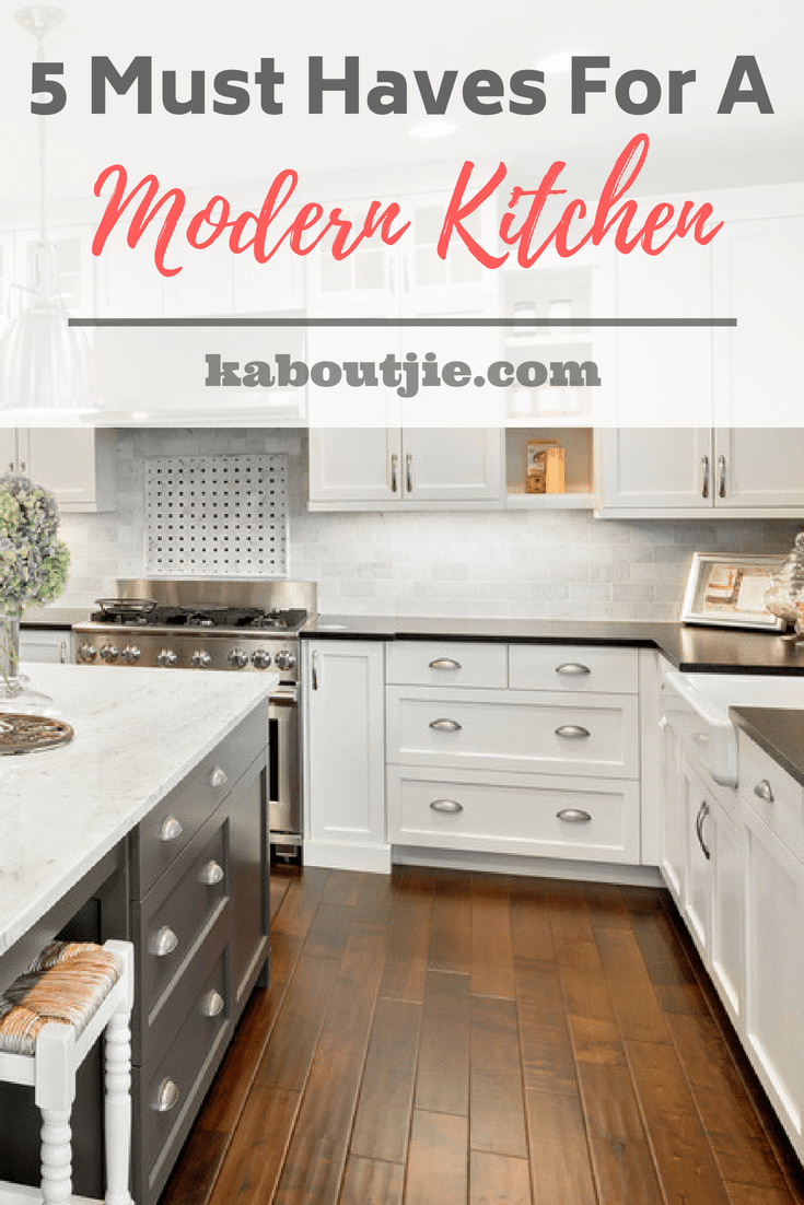 5 Must Haves For A Modern Kitchen