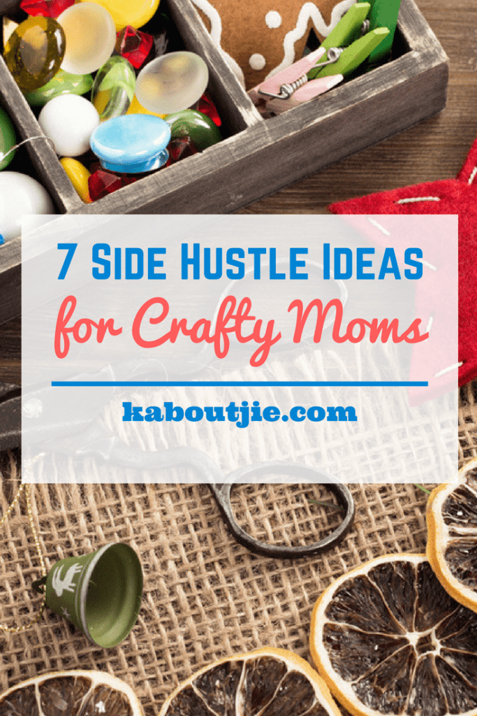 7 Side Hustle Ideas for Crafty Moms
