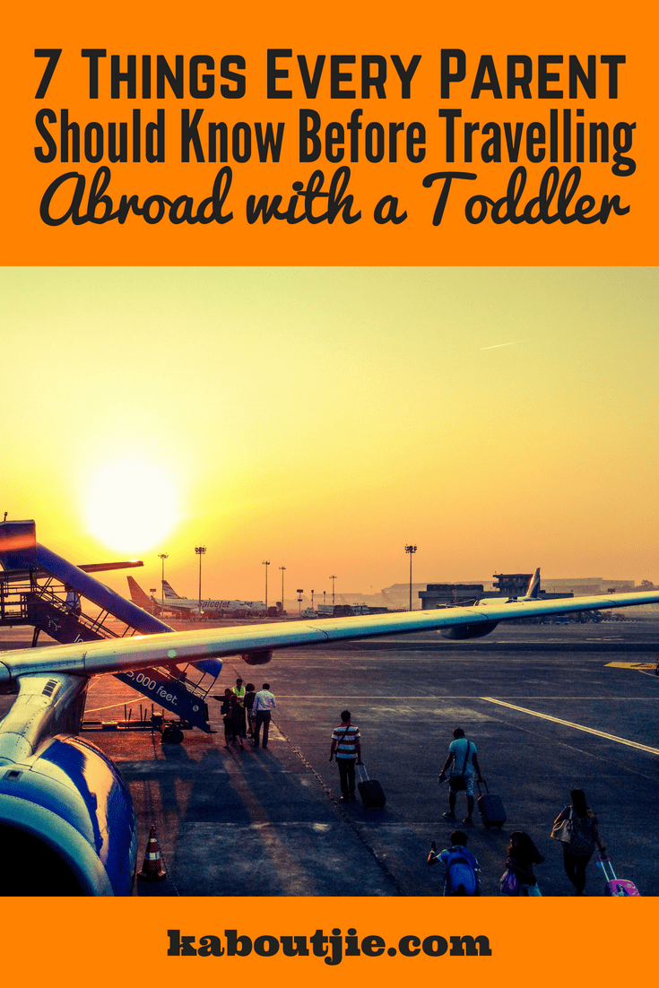 7 things every parent should know before travelling abroad with a toddler