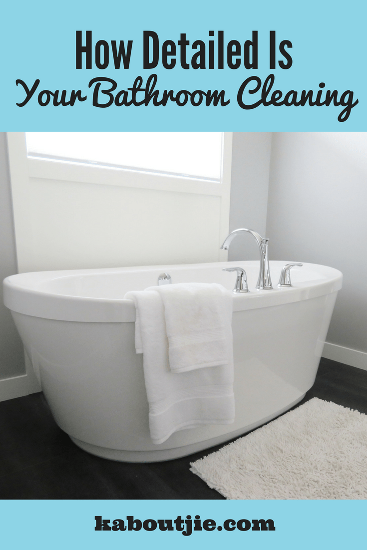 how detailed is your bathroom cleaning