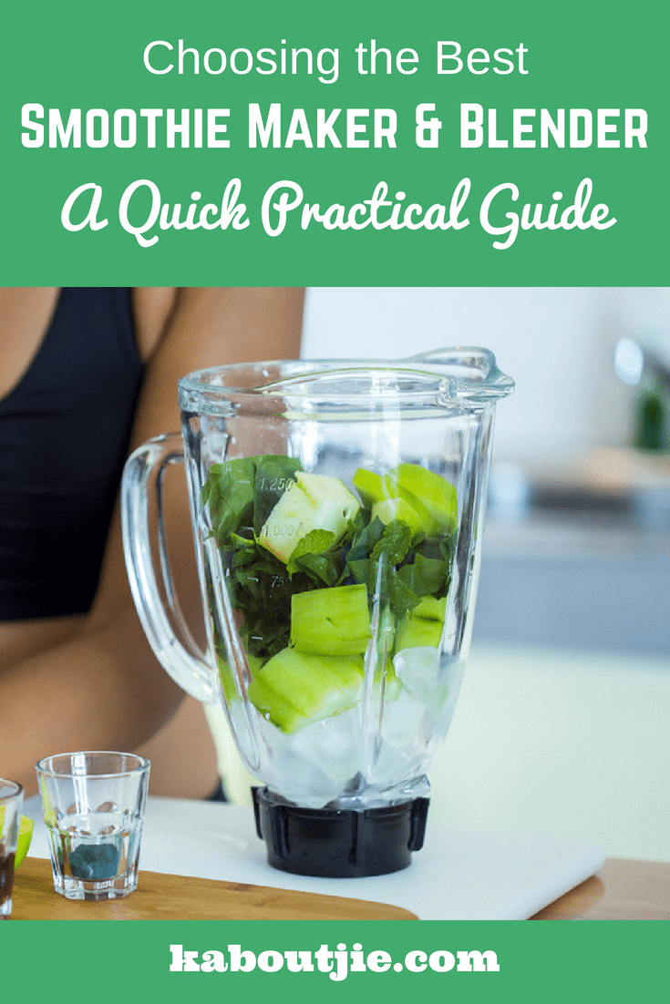 Choosing The Best Smoothie Maker and Blender: A Quick Practical Guide