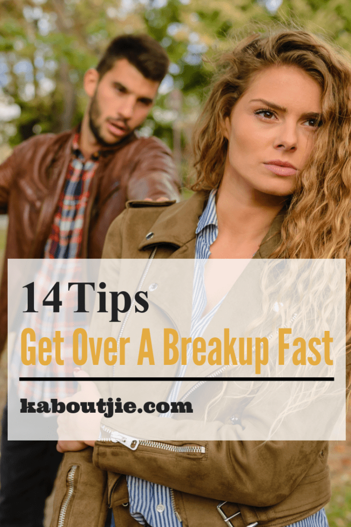 14 Tips Get Over A Breakup Fast