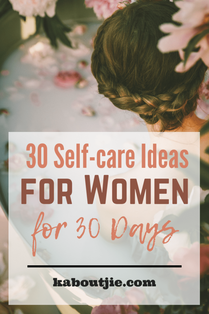 30 Self-Care Ideas For Women for 30 Days