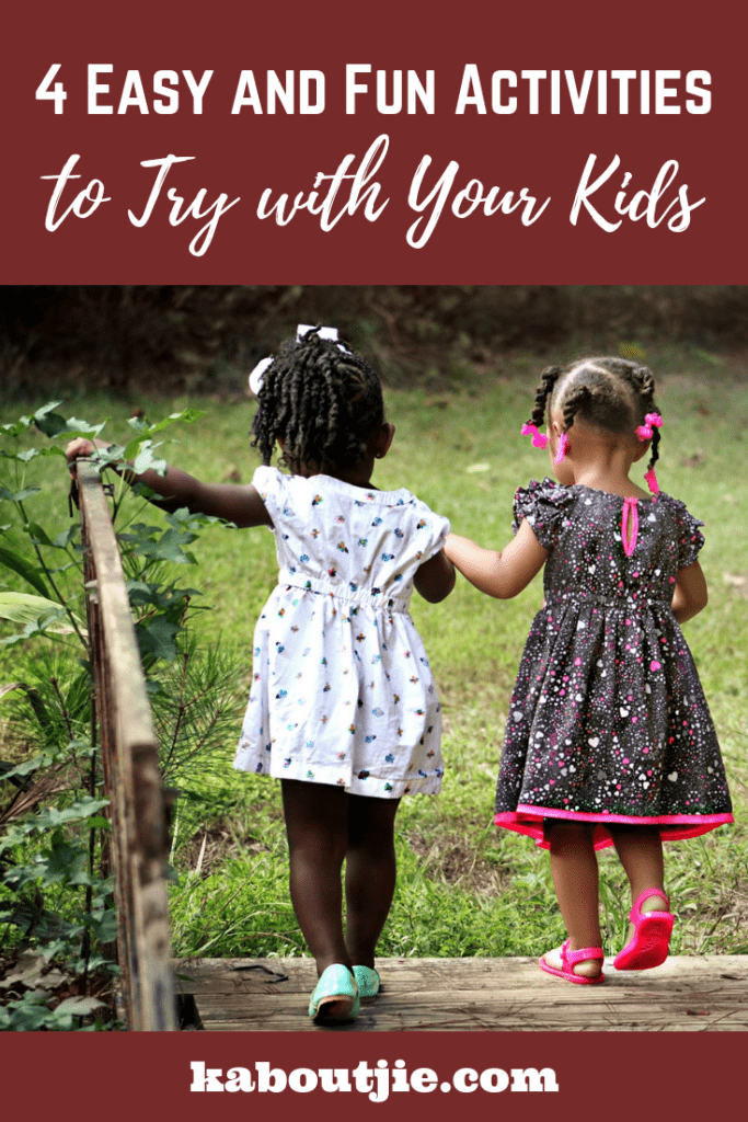 4 Easy and Fun Activities to Try With Your Kids
