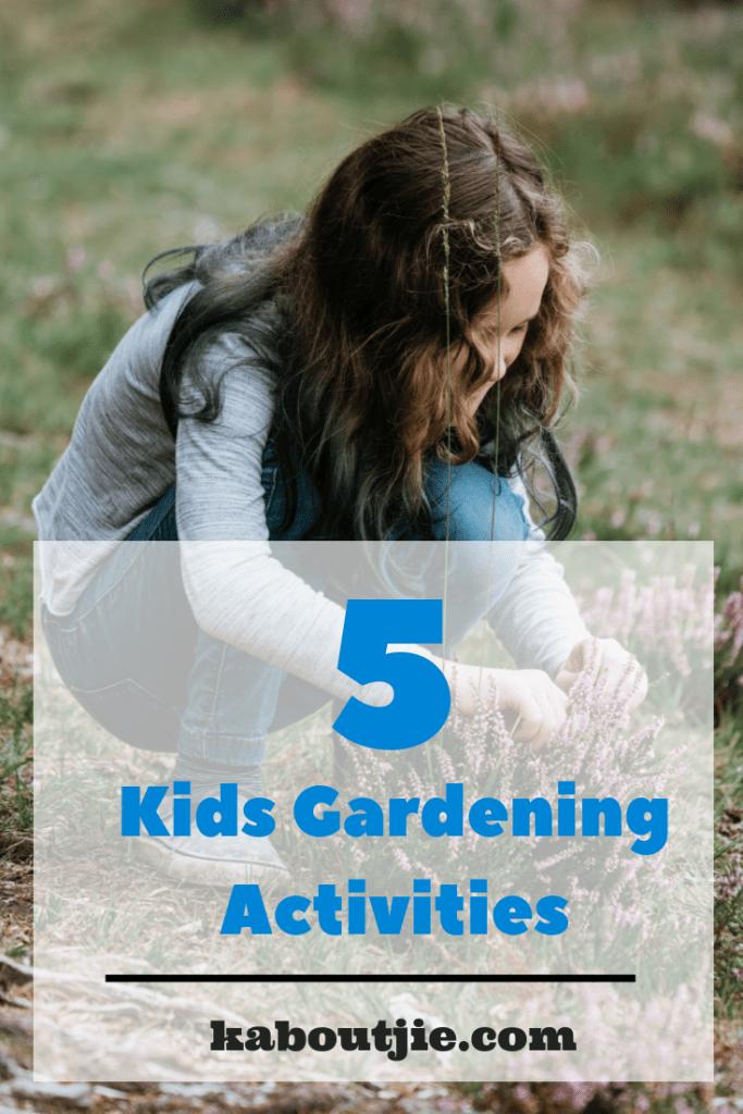5 Kids Gardening Activities