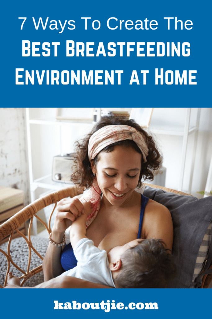 7 Ways to Create the Best Breastfeeding Environment at Home