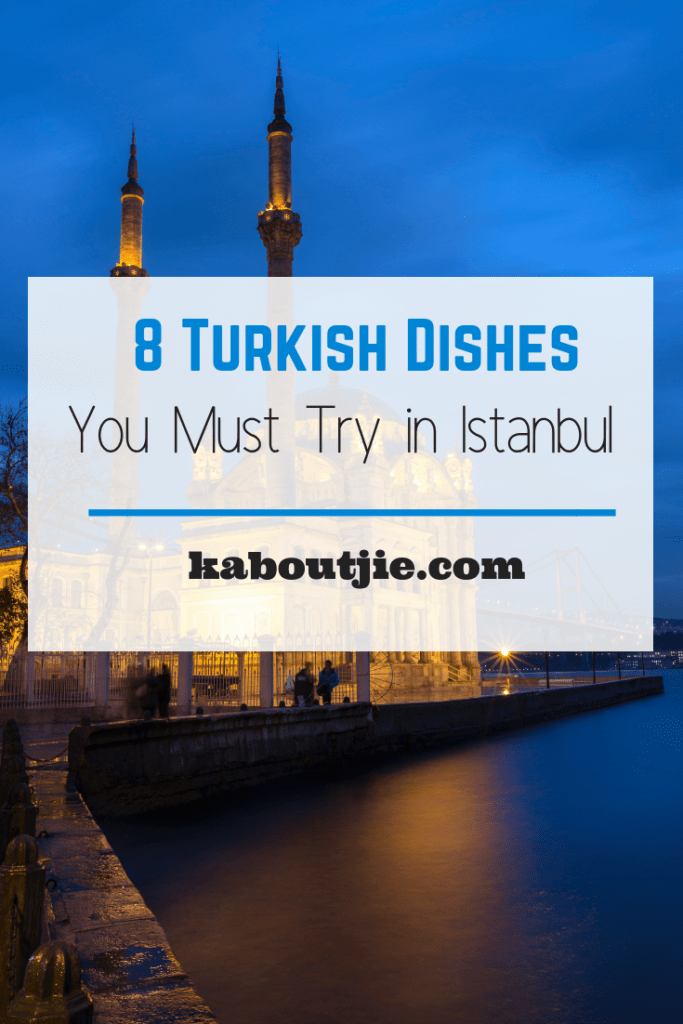 8 Turkish Dishes You Must Try in Istanbul