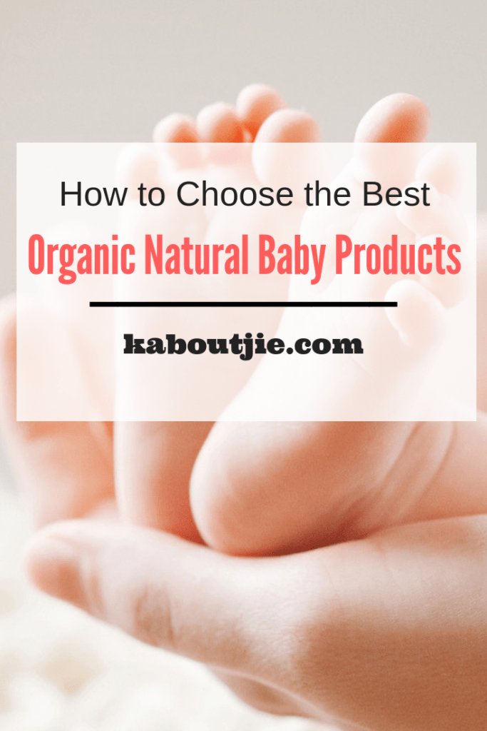 How To Choose The Best Organic Natural Baby Products