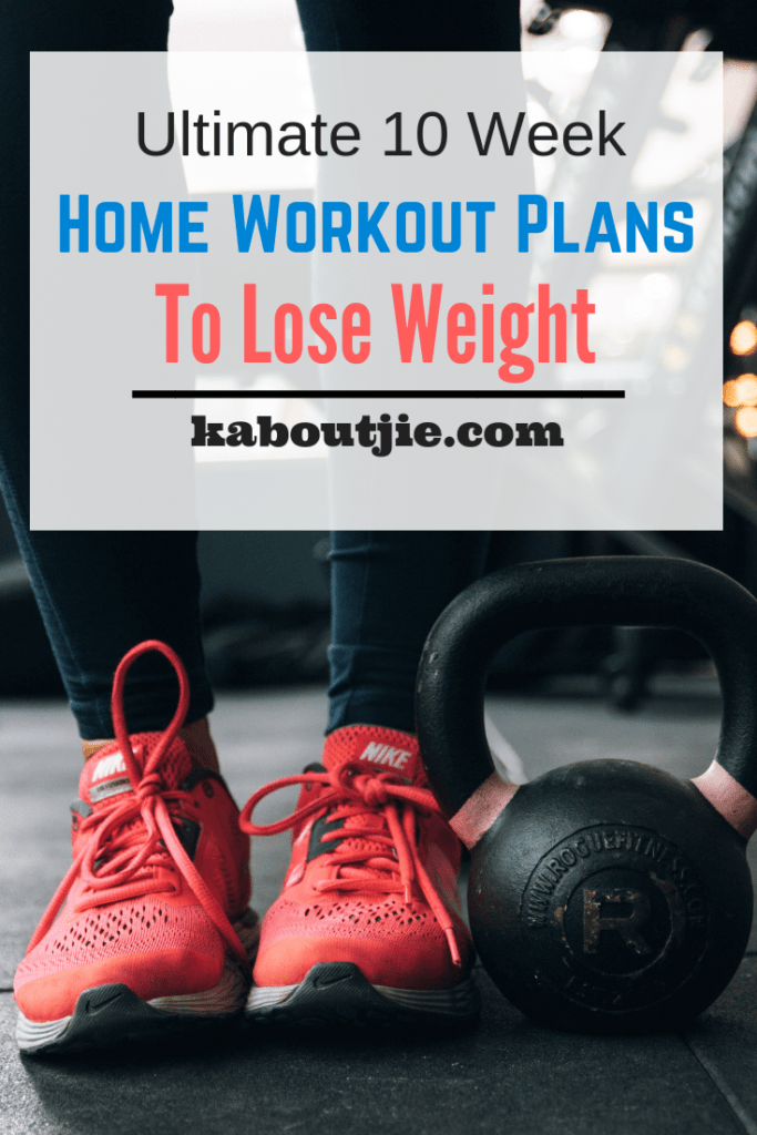 Ultimate 10 Week Home Workout Plans To Lose Weight